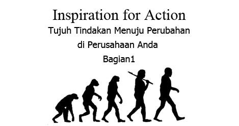 Inspiration for Action - Tujuh Tindakan Menuju Perubahan di Perusahaan Anda – Bagian1