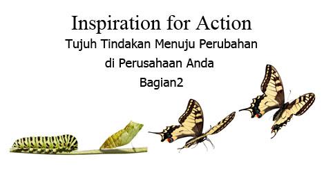 Inspiration for Action - Tujuh Tindakan Menuju Perubahan di Perusahaan Anda – Bagian2