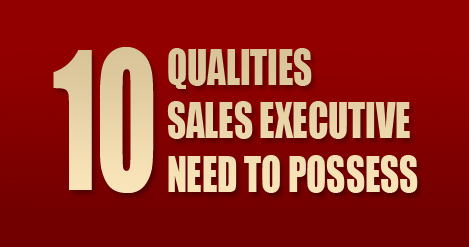 10 Qualities Sales Executive Need to Possess