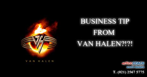 Business tip from van hallen