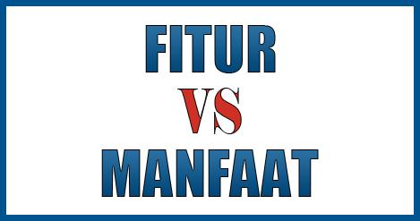 FITUR VS MANFAAT