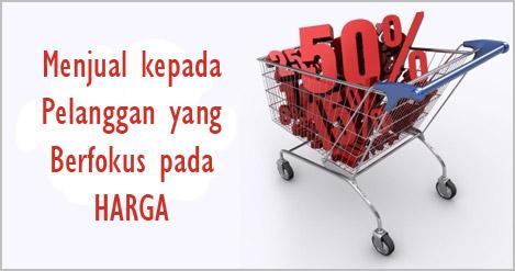 Menjual Kepada Pelanggan yang Berfokus pada Harga
