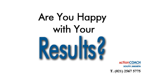 Are You Happy With Your Results
