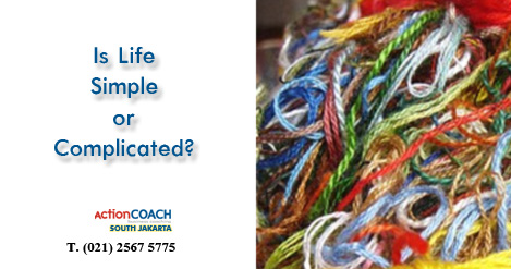 IS LIFE SIMPLE OR COMPLICATED