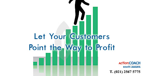 Let Your Customers Point the Way to Profit
