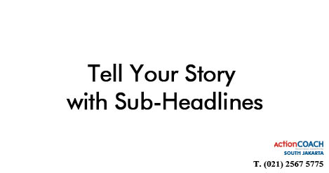 Tell Your Story with Sub-Headlines