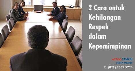2 Cara untuk Kehilangan Respek dalam Kepemimpinan