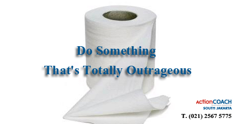 Do something totally outregeous
