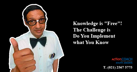 Knowledge is free The Challenge is Do You Implement what You Know