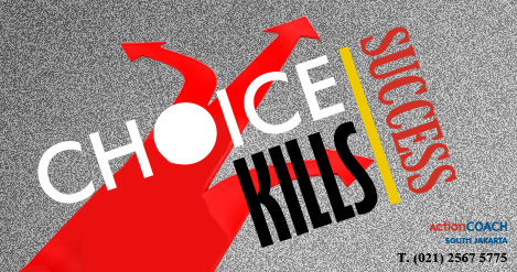 Choice kills success
