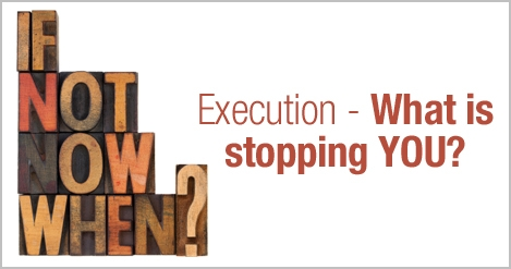 Execution What is Stopping YOU