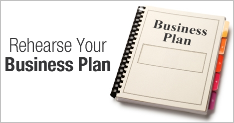 Reherase Your Business Plan