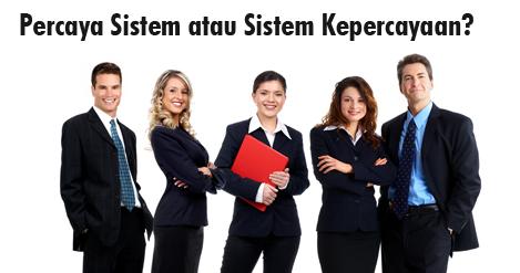 Percaya Sistem atau Sistem Kepercayaan